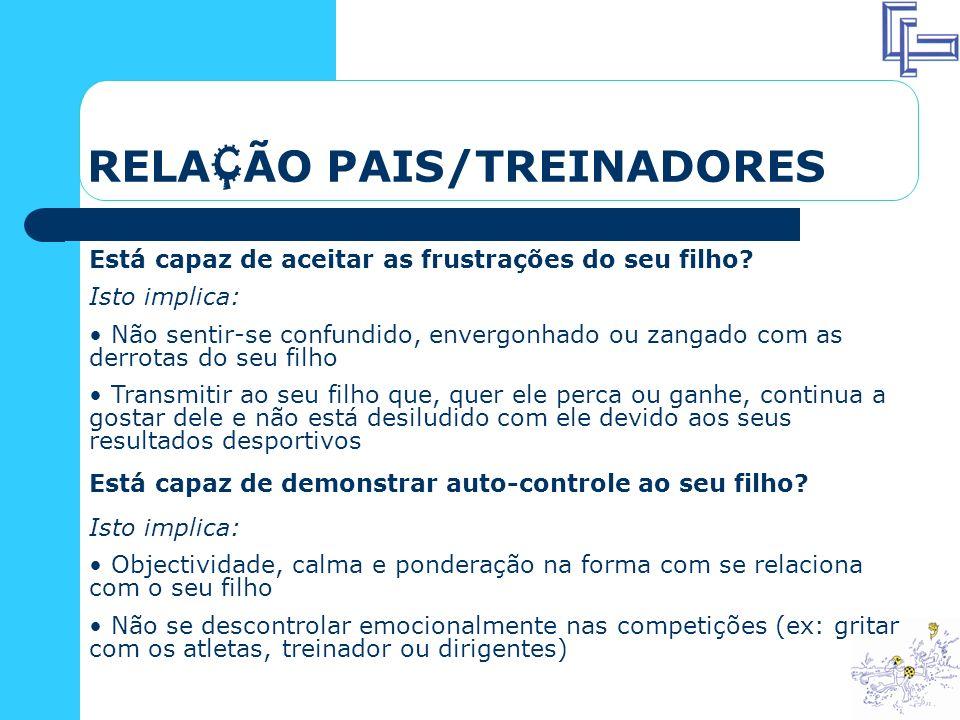 RELAÇÃO PAIS/TREINADORES