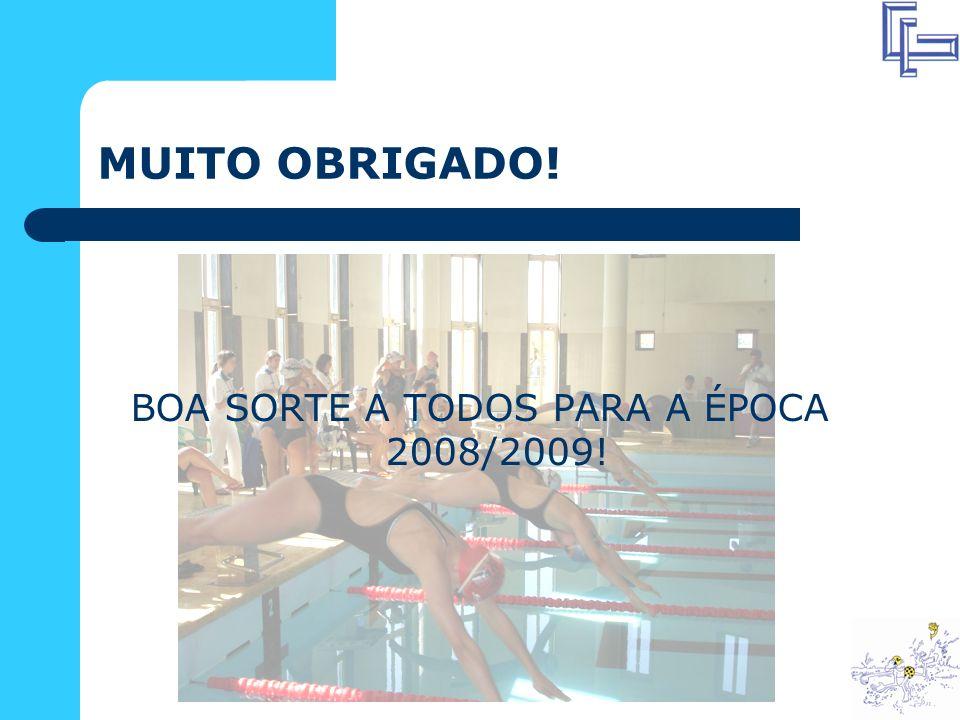 BOA SORTE A TODOS PARA A ÉPOCA 2008/2009!