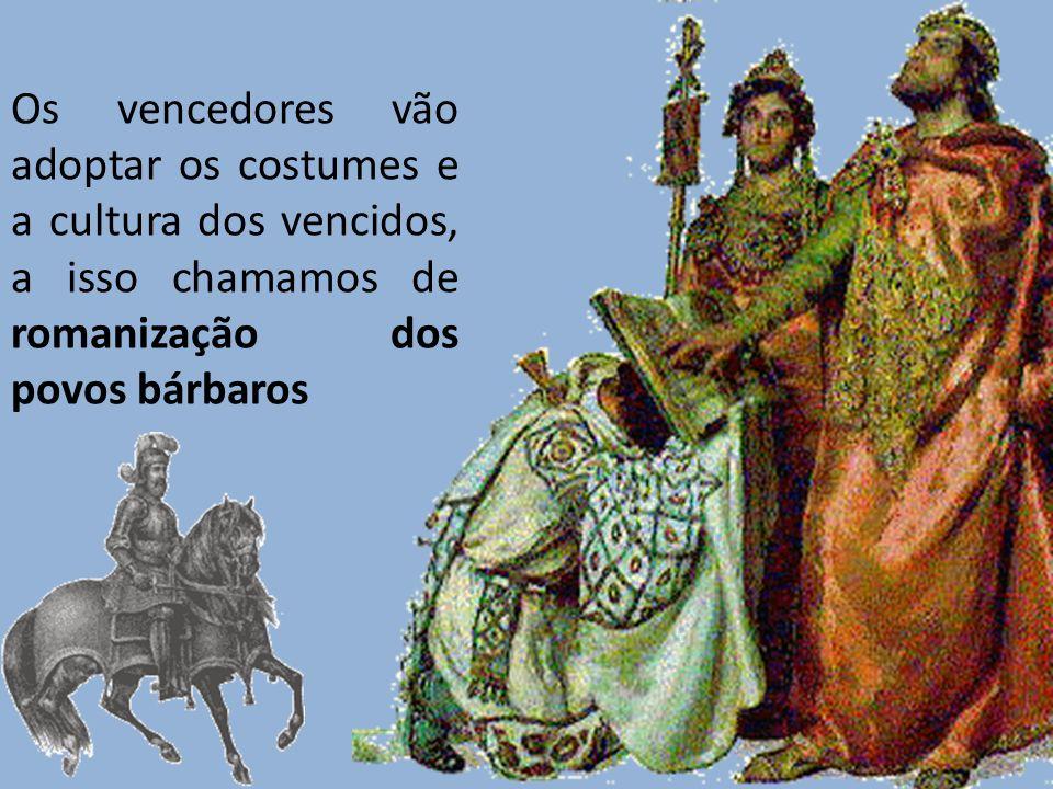 Os vencedores vão adoptar os costumes e a cultura dos vencidos, a isso chamamos de romanização dos povos bárbaros