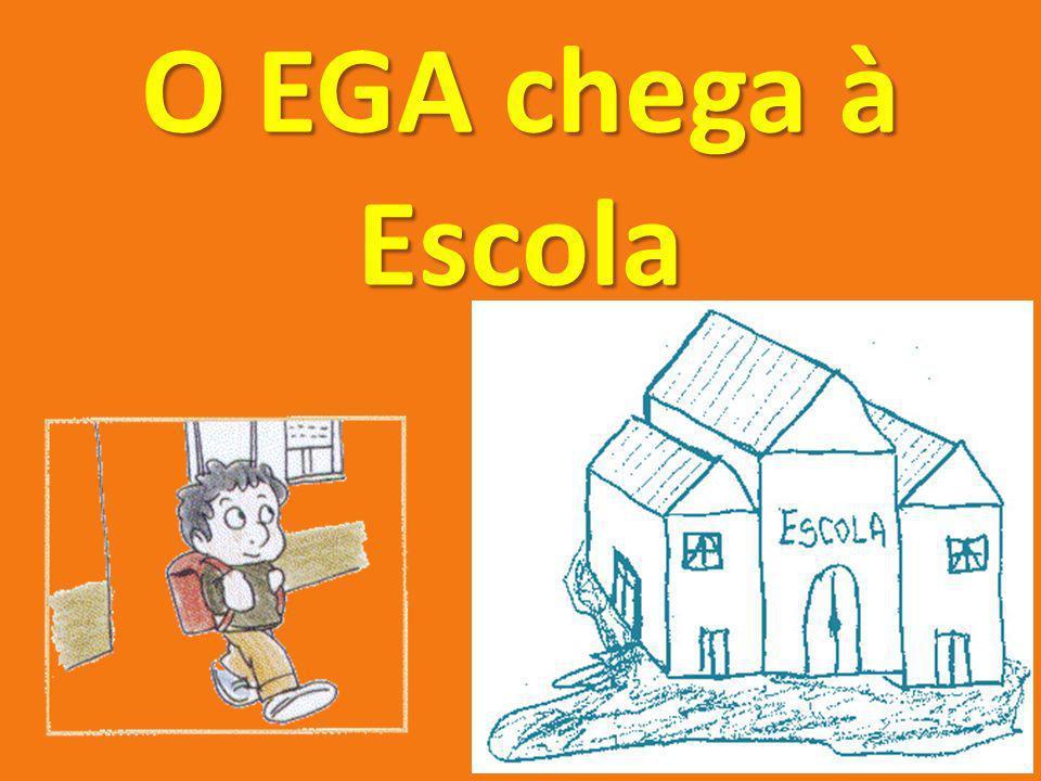 O EGA chega à Escola