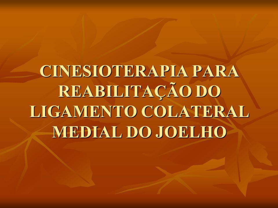 CINESIOTERAPIA PARA REABILITAÇÃO DO LIGAMENTO COLATERAL MEDIAL DO JOELHO