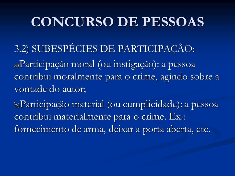 CONCURSO DE PESSOAS 3.2) SUBESPÉCIES DE PARTICIPAÇÃO: