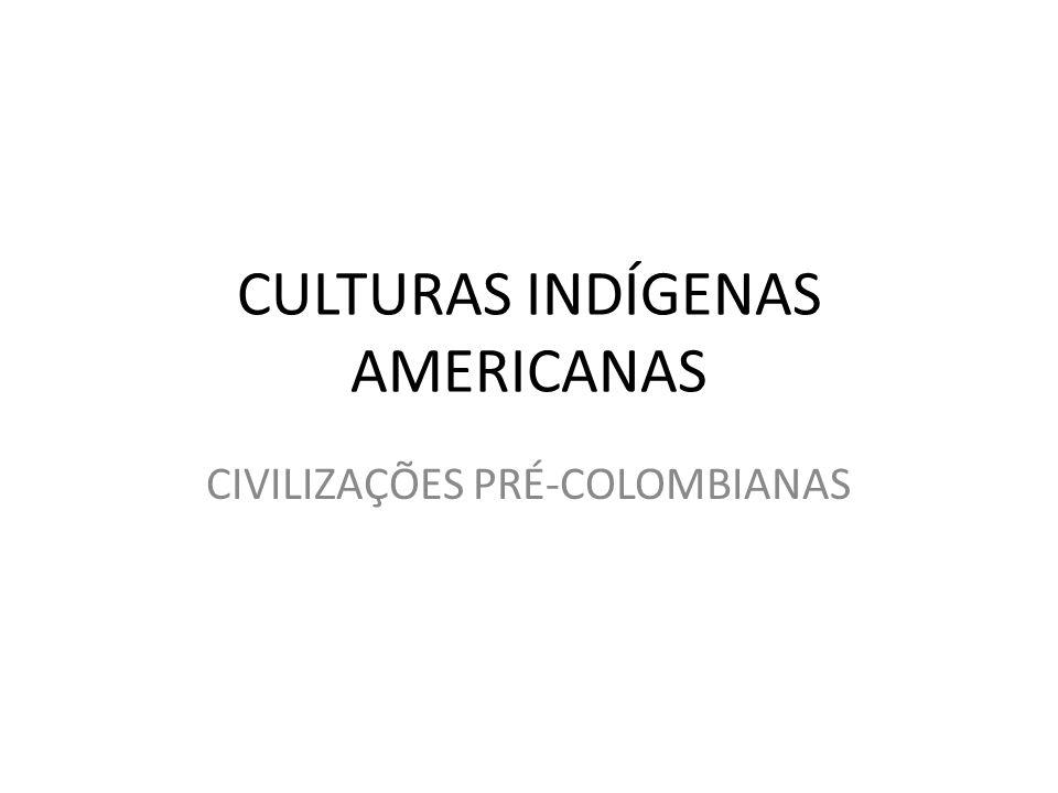 CULTURAS INDÍGENAS AMERICANAS