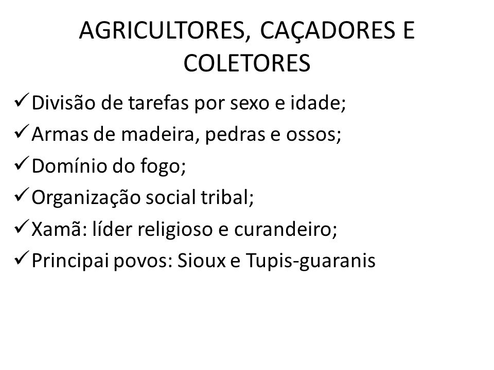 AGRICULTORES, CAÇADORES E COLETORES