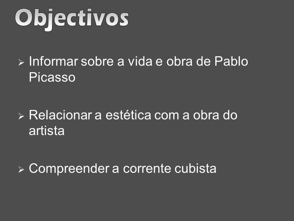 Objectivos Informar sobre a vida e obra de Pablo Picasso