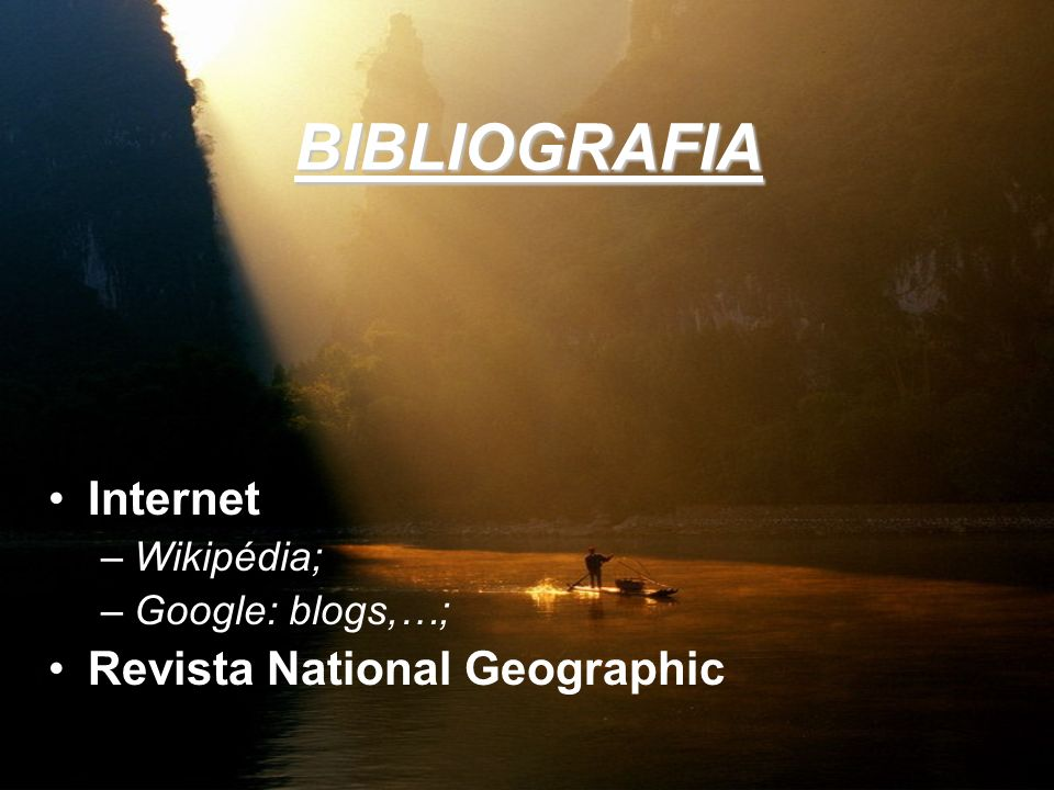BIBLIOGRAFIA Internet Revista National Geographic Wikipédia;