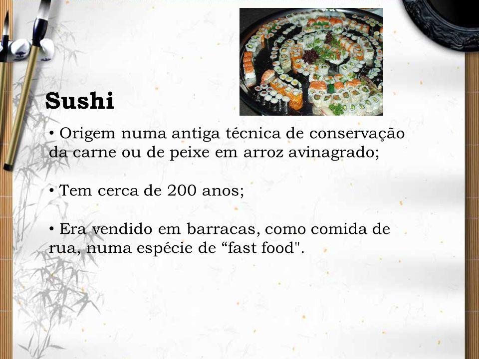 SushiOrigem numa antiga técnica de conservação da carne ou de peixe em arroz avinagrado; Tem cerca de 200 anos;