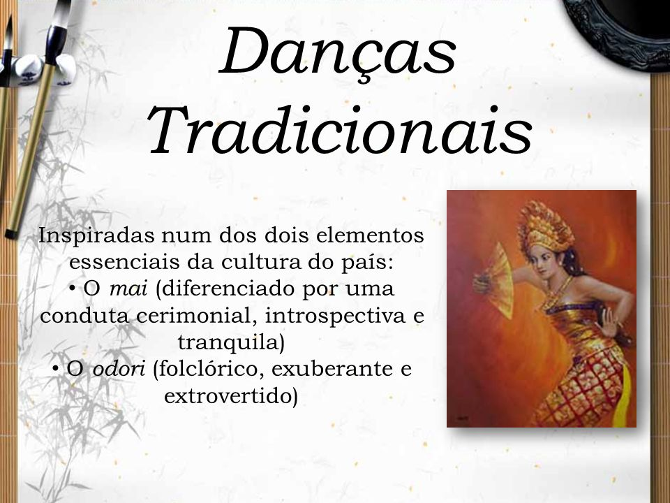 Danças Tradicionais Inspiradas num dos dois elementos essenciais da cultura do país: