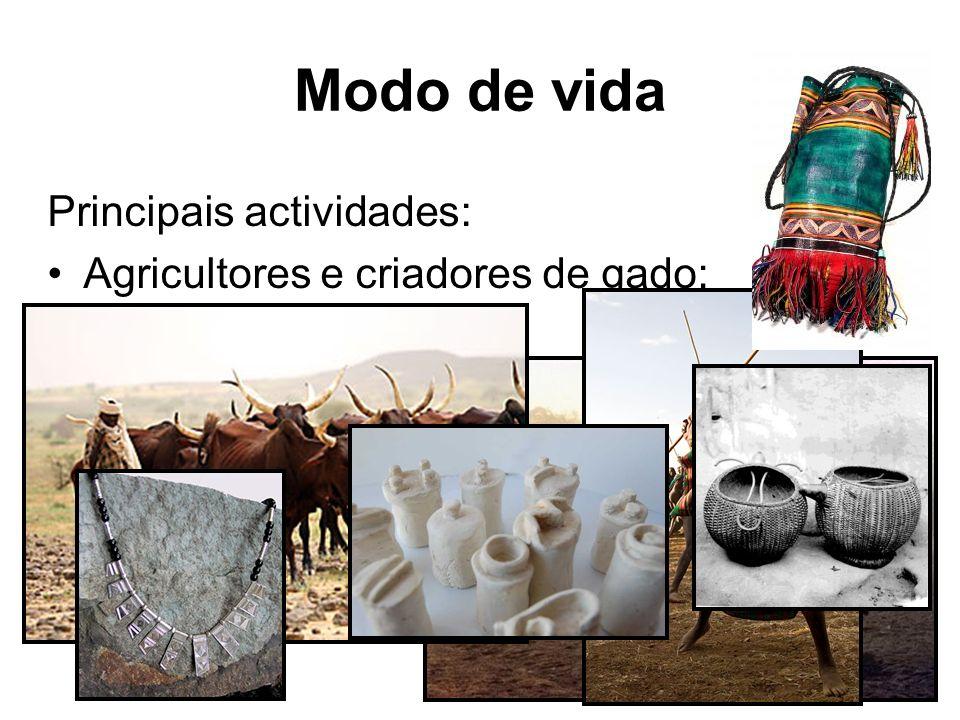 Modo de vida Principais actividades: Agricultores e criadores de gado;