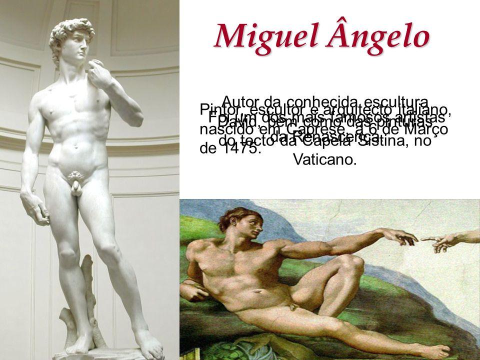Foi um dos mais famosos artistas da Renascença.