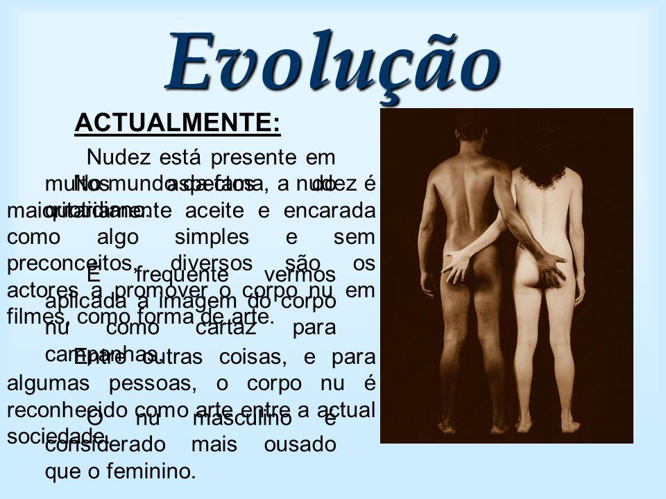 Evolução ACTUALMENTE:
