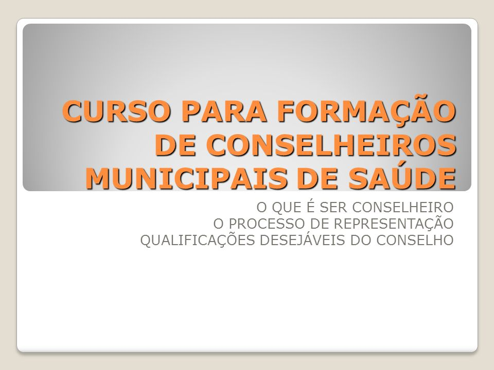 CURSO PARA FORMAÇÃO DE CONSELHEIROS MUNICIPAIS DE SAÚDE