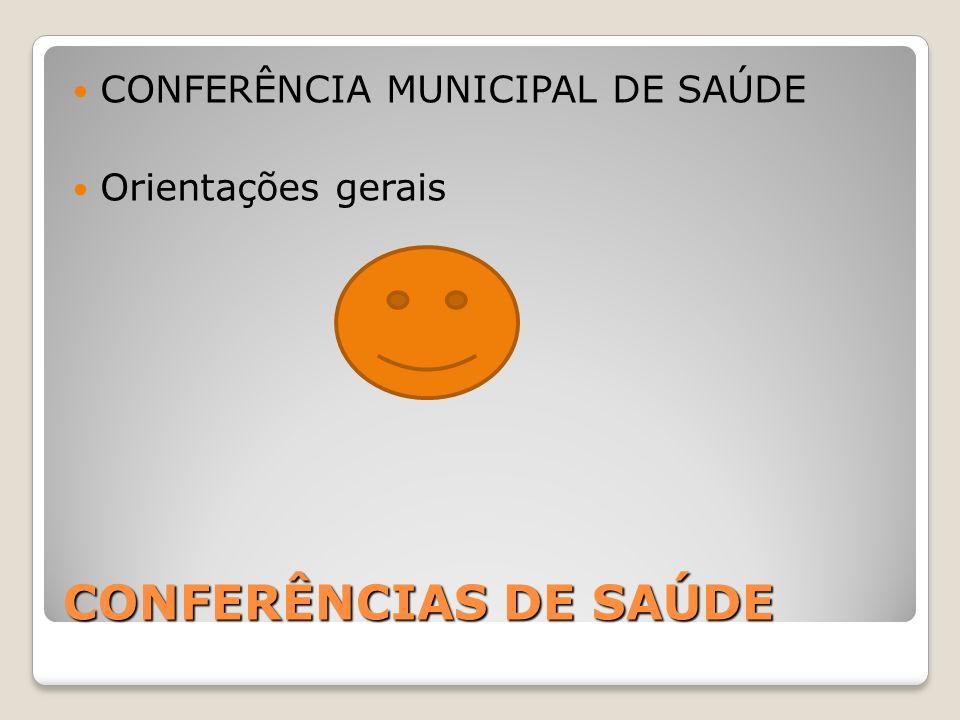 CONFERÊNCIAS DE SAÚDE CONFERÊNCIA MUNICIPAL DE SAÚDE