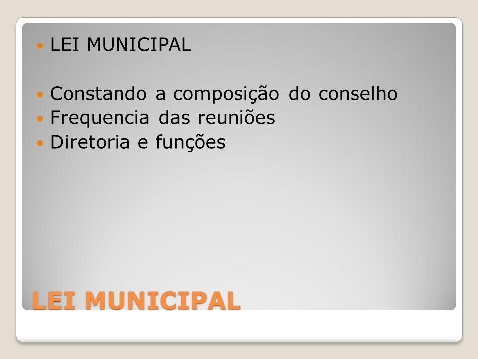 LEI MUNICIPAL LEI MUNICIPAL Constando a composição do conselho