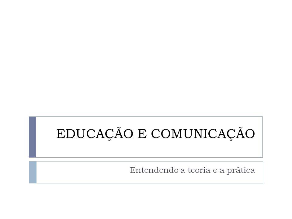 EDUCAÇÃO E COMUNICAÇÃO