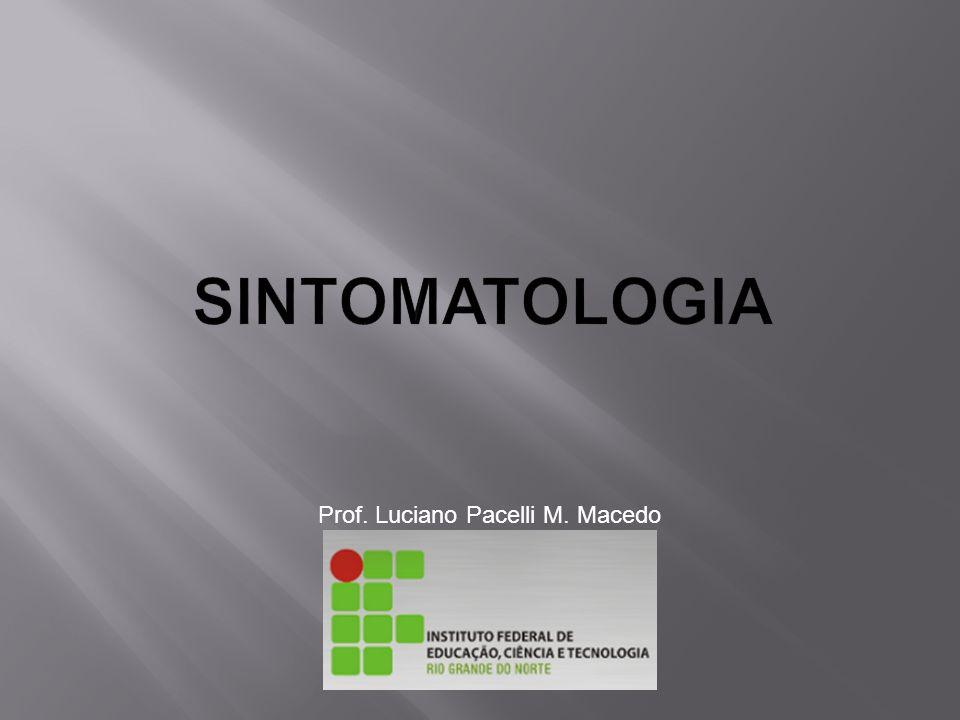 SINTOMATOLOGIA Prof. Luciano Pacelli M. Macedo
