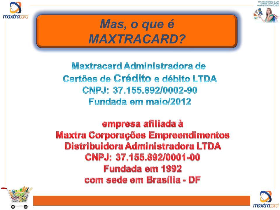Mas, o que é MAXTRACARD Maxtracard Administradora de
