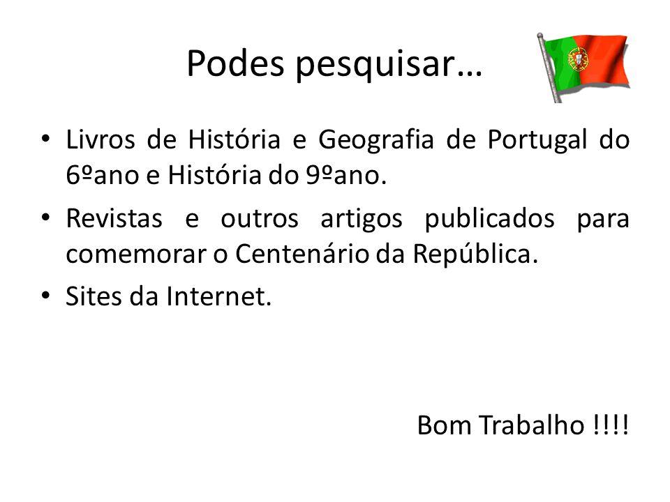 Podes pesquisar… Livros de História e Geografia de Portugal do 6ºano e História do 9ºano.