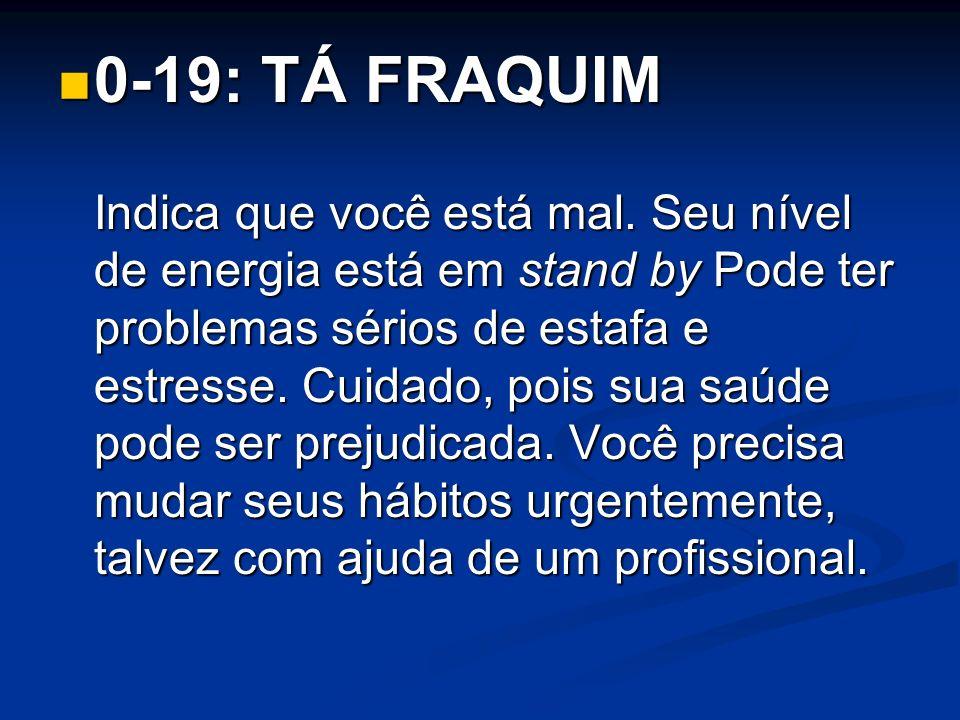 0-19: TÁ FRAQUIM
