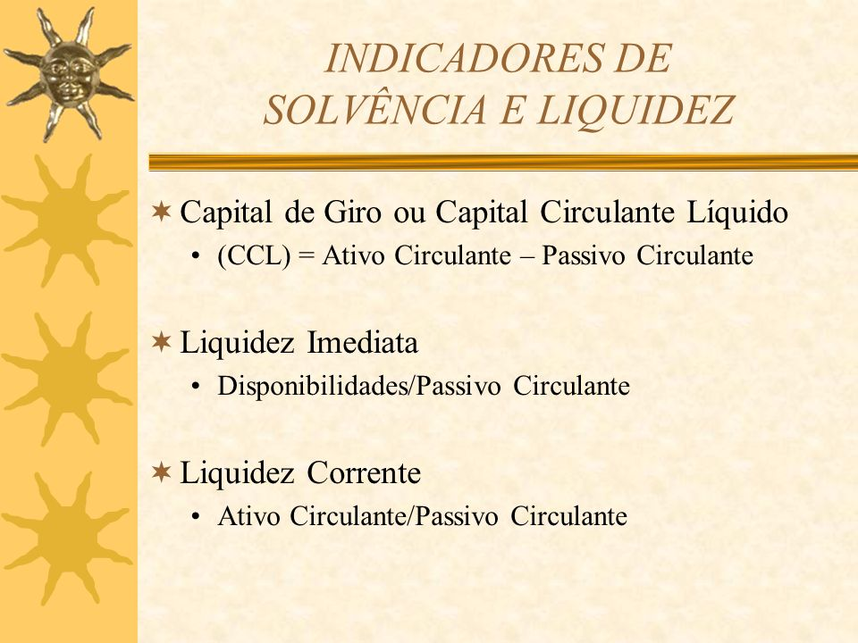 INDICADORES DE SOLVÊNCIA E LIQUIDEZ