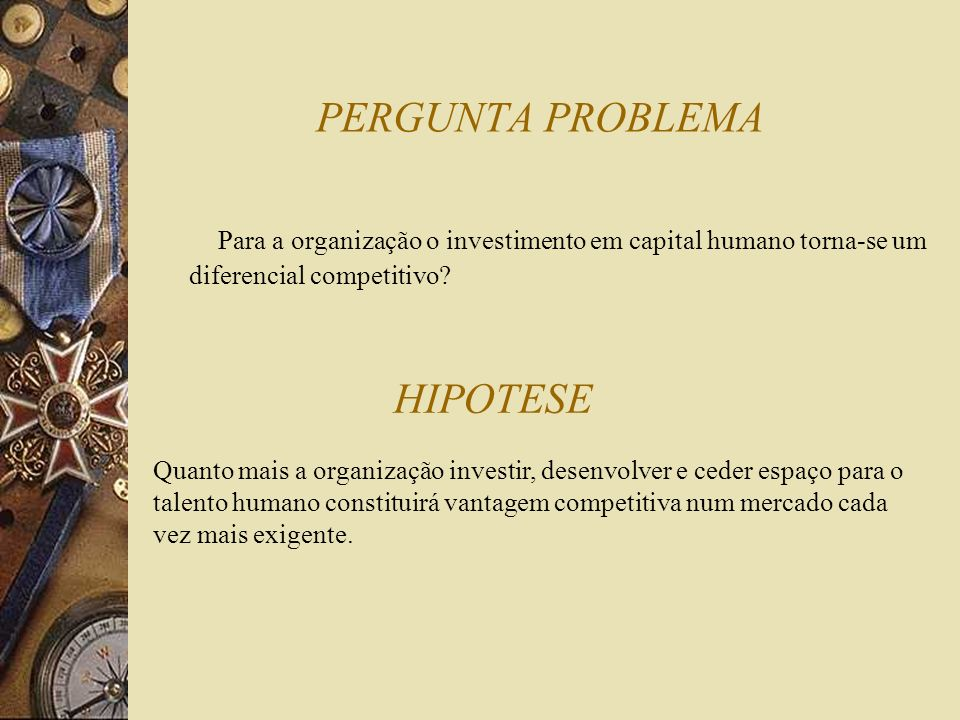 PERGUNTA PROBLEMA HIPOTESE