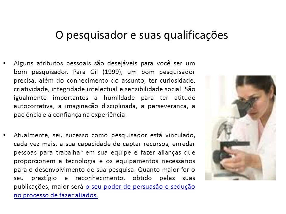 O pesquisador e suas qualificações