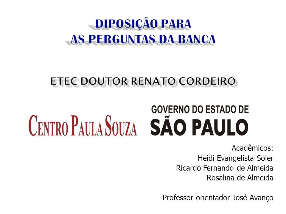 DIPOSIÇÃO PARA AS PERGUNTAS DA BANCA ETEC Doutor Renato Cordeiro