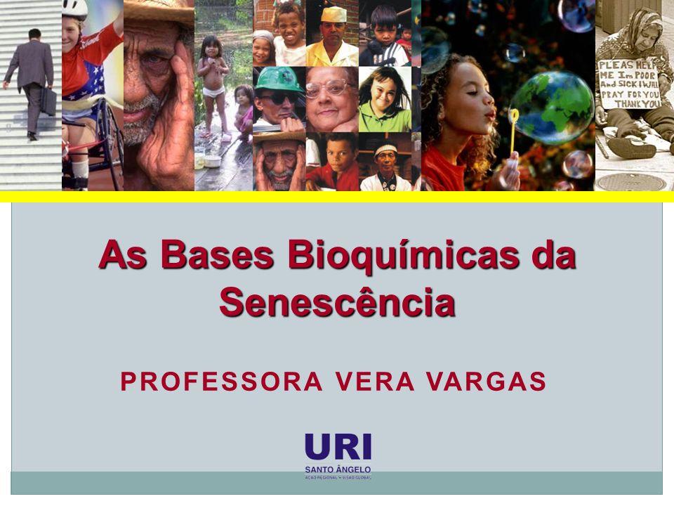 As Bases Bioquímicas da Senescência