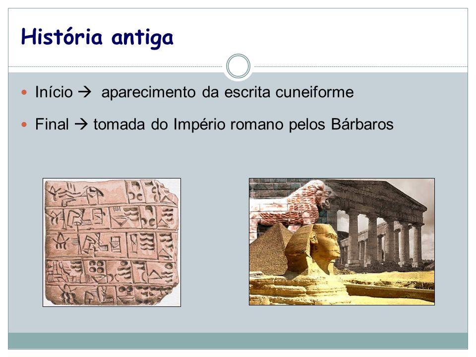 História antiga Início  aparecimento da escrita cuneiforme