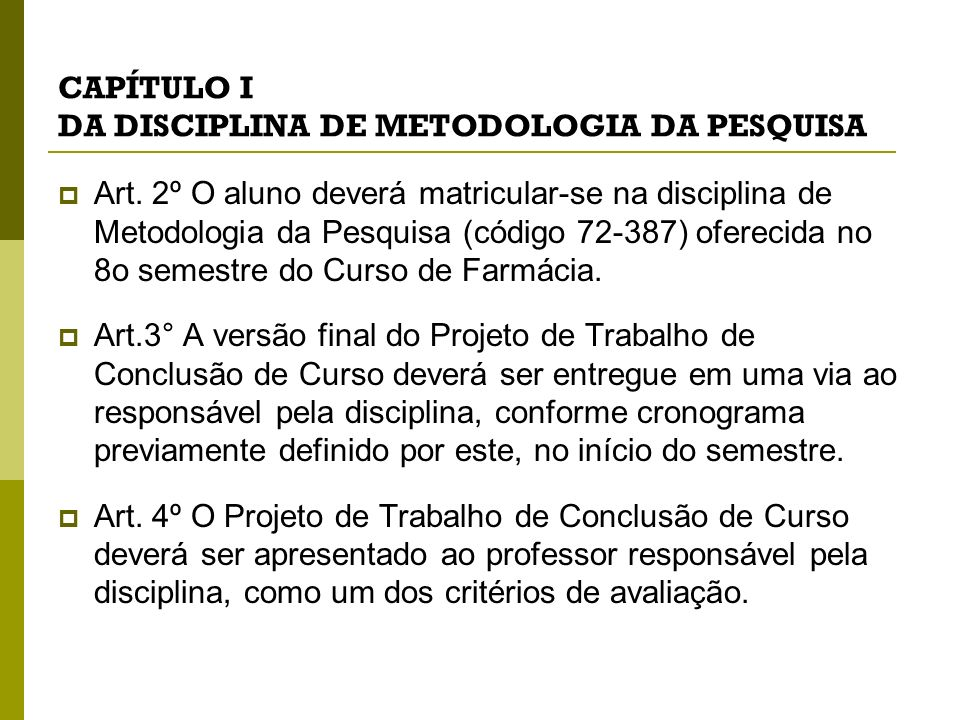 CAPÍTULO I DA DISCIPLINA DE METODOLOGIA DA PESQUISA