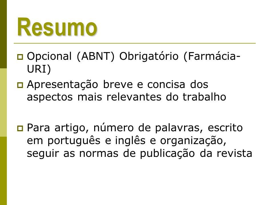 Resumo Opcional (ABNT) Obrigatório (Farmácia-URI)