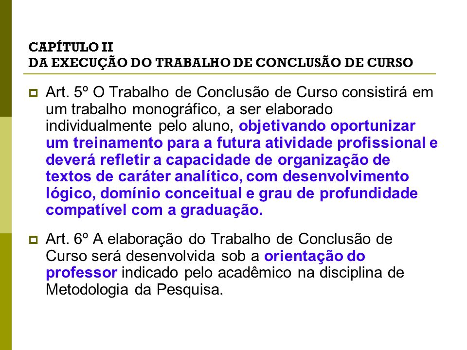 CAPÍTULO II DA EXECUÇÃO DO TRABALHO DE CONCLUSÃO DE CURSO