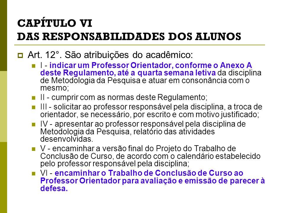 CAPÍTULO VI DAS RESPONSABILIDADES DOS ALUNOS