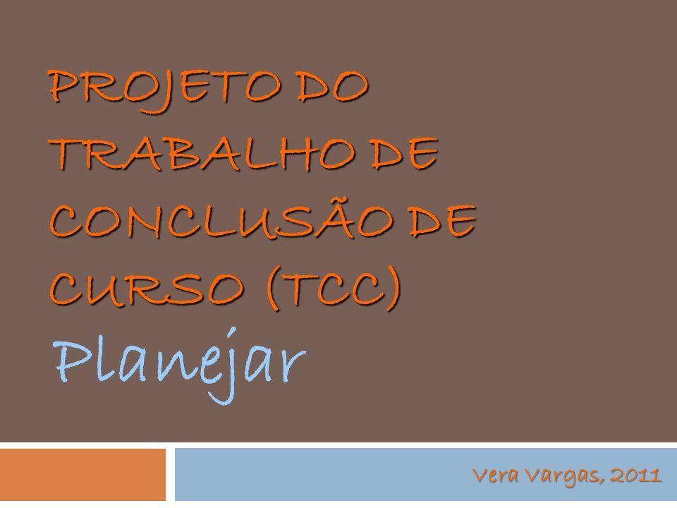 PROJETO DO TRABALHO DE CONCLUSÃO DE CURSO (TCC)