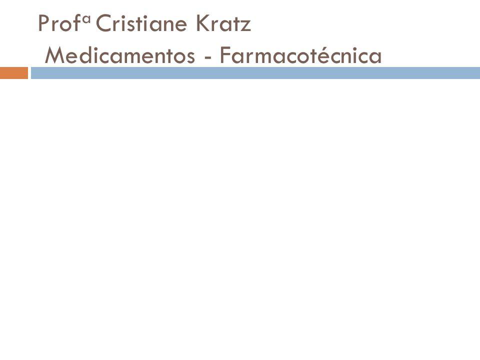 Profa Cristiane Kratz Medicamentos - Farmacotécnica