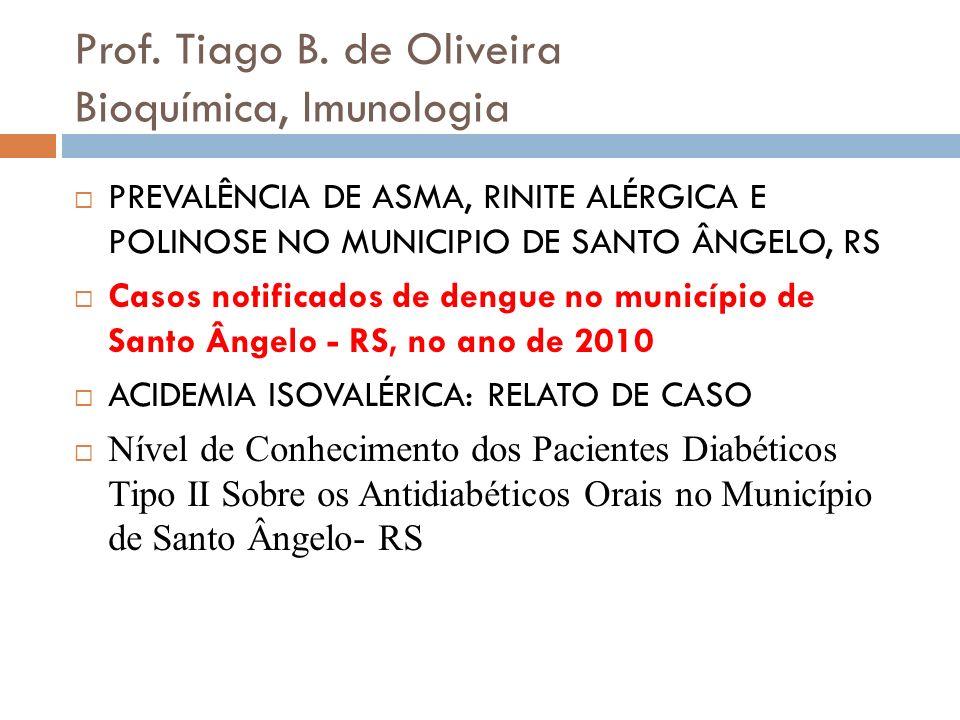 Prof. Tiago B. de Oliveira Bioquímica, Imunologia