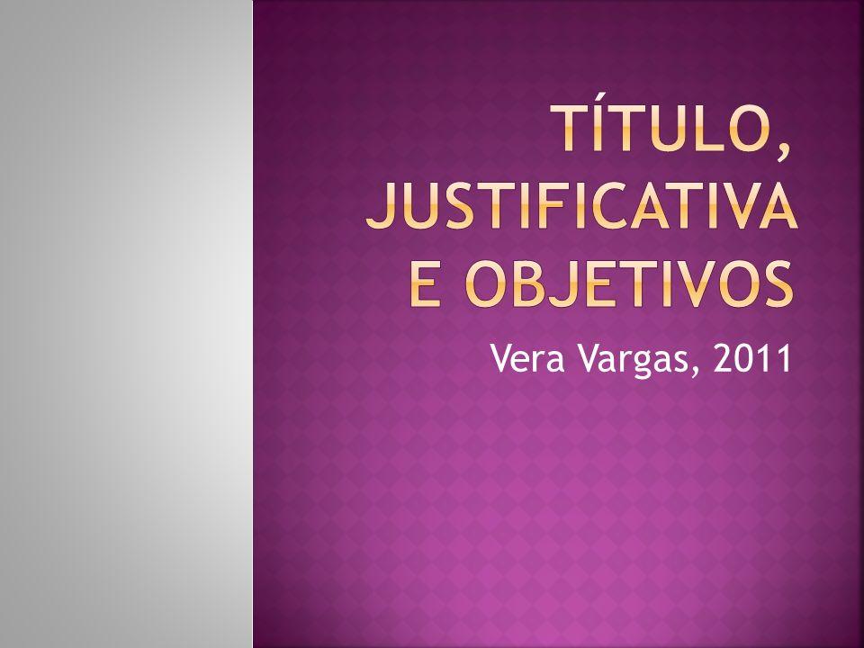 Título, justificativa e objetivos