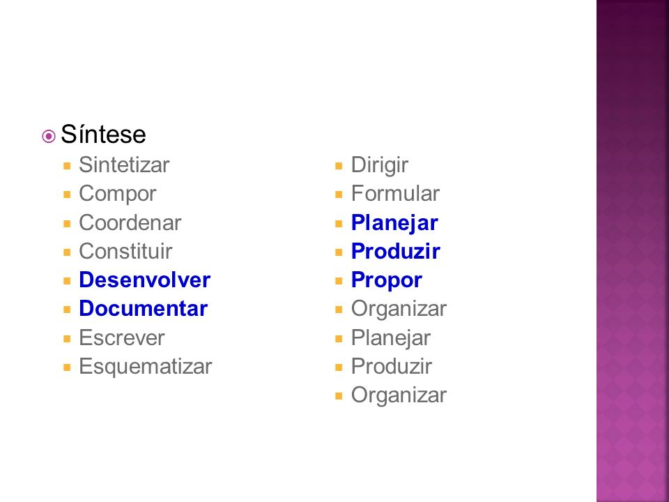 Síntese Sintetizar Compor Coordenar Constituir Desenvolver Documentar