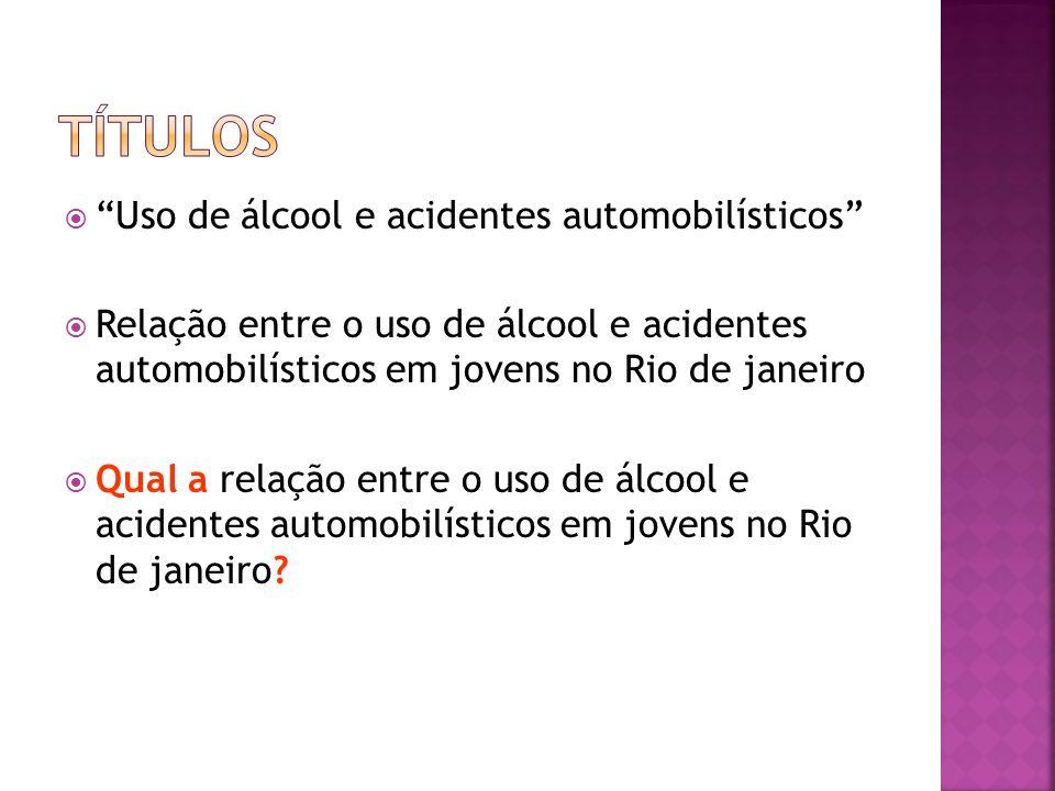 Títulos Uso de álcool e acidentes automobilísticos