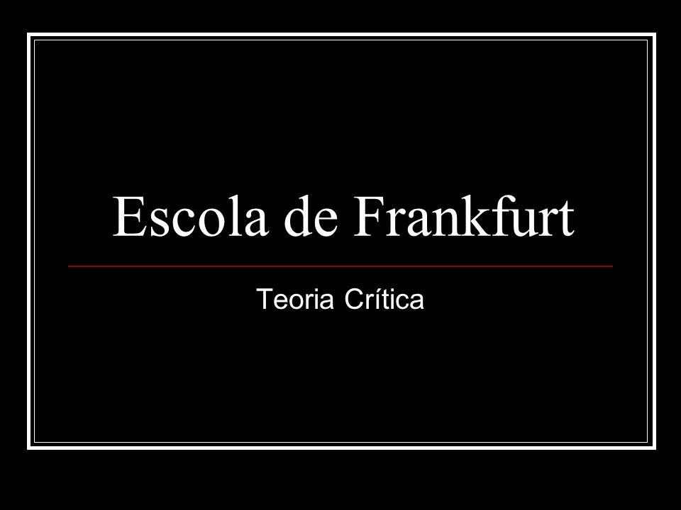 Escola de Frankfurt Teoria Crítica