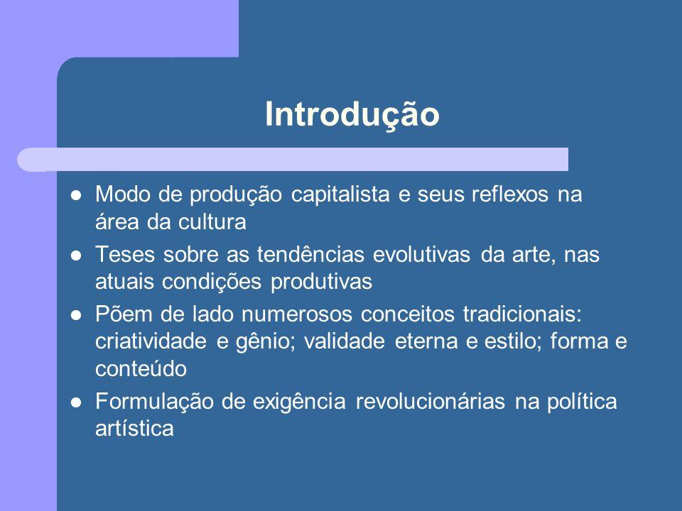 Introdução Modo de produção capitalista e seus reflexos na área da cultura.
