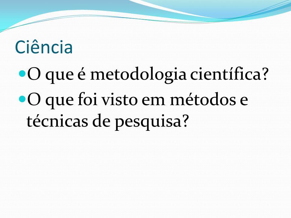 Ciência O que é metodologia científica