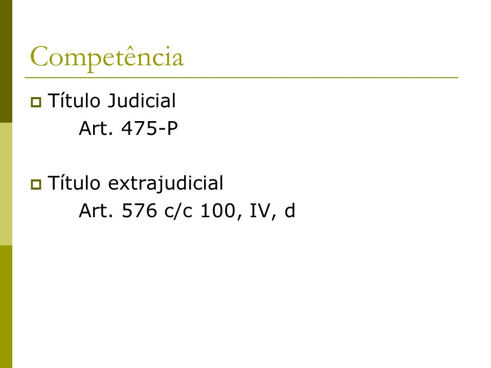 Competência Título Judicial Art. 475-P Título extrajudicial