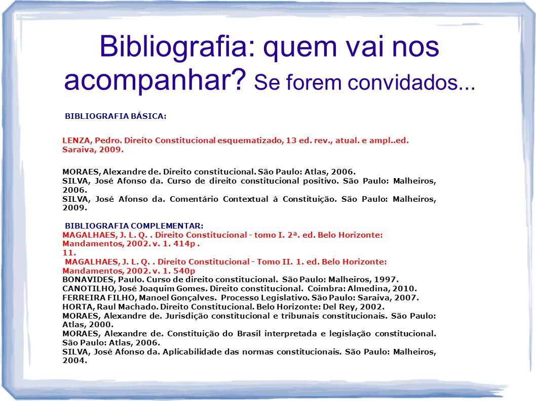 Bibliografia: quem vai nos acompanhar Se forem convidados...