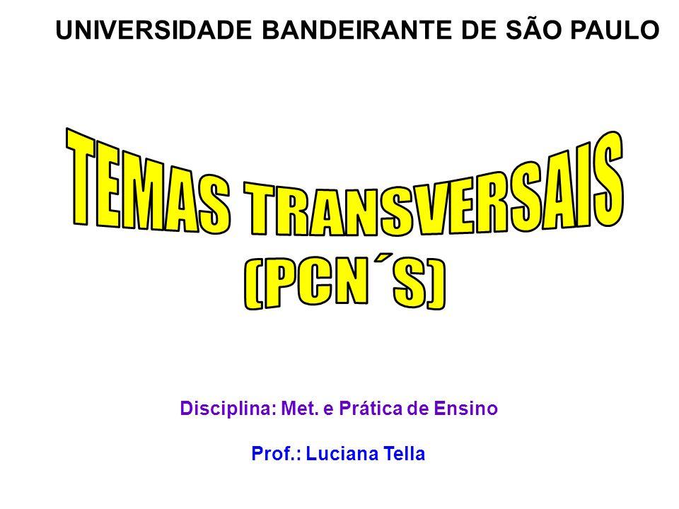TEMAS TRANSVERSAIS (PCN´S) UNIVERSIDADE BANDEIRANTE DE SÃO PAULO