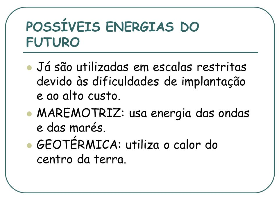 POSSÍVEIS ENERGIAS DO FUTURO