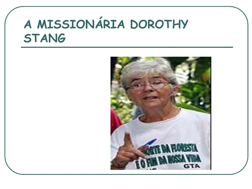 A MISSIONÁRIA DOROTHY STANG