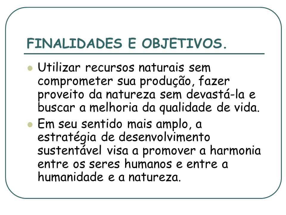 FINALIDADES E OBJETIVOS.