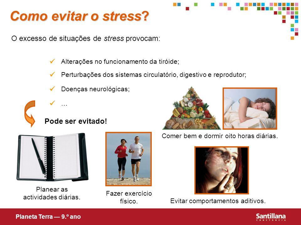 Como evitar o stress O excesso de situações de stress provocam:   