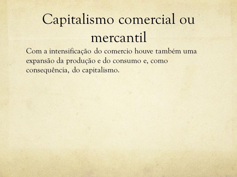 Capitalismo comercial ou mercantil